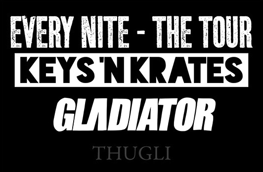 Keys N Krates - Every Nite Tour with special guests gLAdiator and Thugli