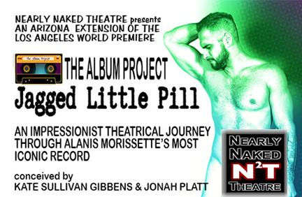 The Album Project: Jagged Little Pill - Nearly Naked Theatre
