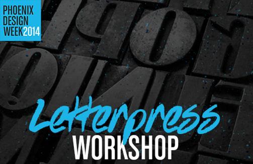 Phoenix Design Week:  Letterpress Workshop