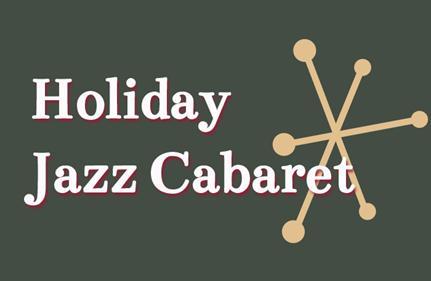 Holiday Jazz Cabaret
